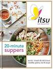 Itsu 20-Minute Suppers: Quick, Simple & Delicious Noodles, Grains, Rice & Soups by Julian Metcalfe, Blanche Vaughan (Hardback, 2016)