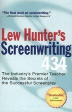 Lew Hunter's Screenwriting 434: The Industry's Premier Teacher Reveals the Secr