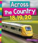 Across the Country 18, 19, 20: A Transportation Counting Book by Martha E H Rustad (Hardback, 2016)