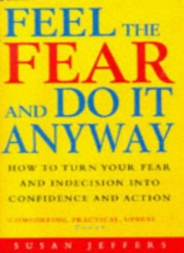 1 of 1 - Feel the Fear and Do it Anyway By Susan J. Jeffers. 9780712671057