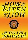 How to be Eaten by a Lion by Michael Johnson (Paperback, 2016)