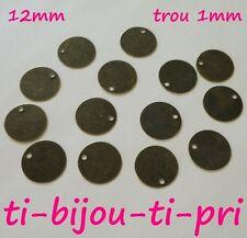 LOT de 25 SEQUINS fins BRONZE 12mm PIECES PENDENTIFS BRELOQUES trou 1mm perles