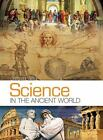 Science in the Ancient World by Jay Wile (2015, Hardcover)