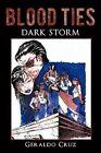 Blood Ties Dark Storm by Cruz Geraldo Cruz 9781440190704 Paperback 2009