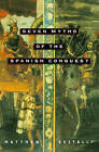 Seven Myths of the Spanish Conquest by Matthew Restall (Paperback, 2004)