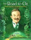 The Road to Oz: Twists, Turns, Bumps, and Triumphs in the Life of L. Frank Baum by Kathleen Krull (Hardback)