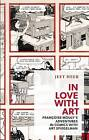 In Love With Art: Francoise Mouly's Adventures in Comics With Art Spiegelman by Jeet Heer (Paperback, 2013)