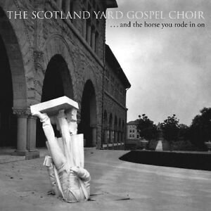 And-The-Horse-You-Rode-In-On-Scotland-Yard-Gospel-Choir-2009-CD-NEUF