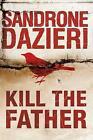 Kill the Father by Sandrone Dazieri (Paperback, 2017)