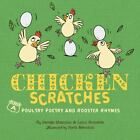 Chicken Scratches : Poultry Poetry and Rooster Rhymes by Lynn Brunelle and George Shannon (2010, Hardcover)