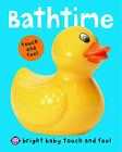 Bright Baby Touch and Feel Bathtime by Roger Priddy (Board book, 2010)