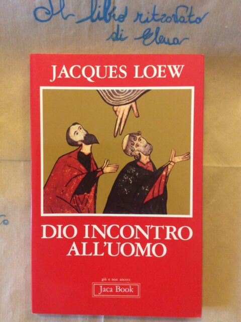 Jacques Loew Dio Incontro All'uomo Jaca Book 1985 ISBN 8816301201