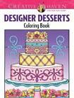 Creative Haven Designer Desserts Coloring Book by Eileen Miller (Paperback, 2014)