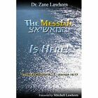 The Messiah is Here by Zane Lawhorn (Paperback, 2013)