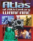 Atlas of 20th Century Warfare by Arcturus Publishing (Paperback, 2005)