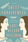 Sweet Forgiveness: A Novel by Lori Nelson Spielman (Paperback, 2015)