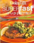 Cooking Light Superfast Suppers: Speedy Solutions for Dinner Dilemmas by A. Cain (Hardback)