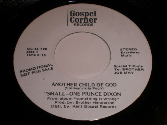 Small-One Prince Dixon: Another Child Of God 45 - Black Gospel
