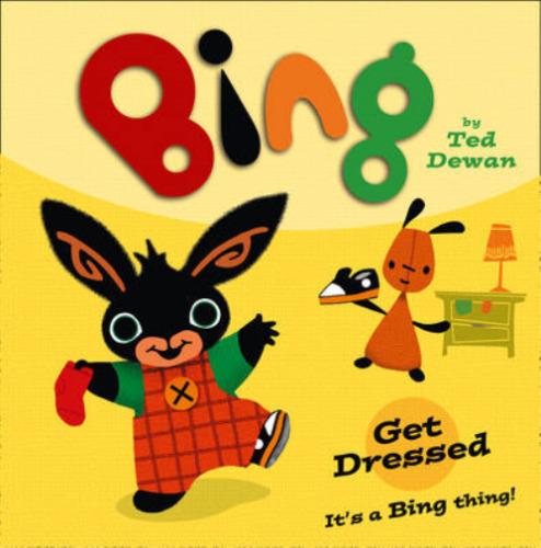 1 of 1 - Bing: Get Dressed, Dewan, Ted, Used; Good Book