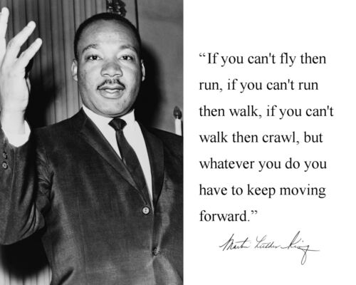 """Martin Luther King Jr MLK /"""" if you can/'t.../"""" Autograph Quote 8 x 10 Photo #jv1"""