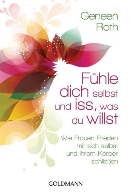 Fühle dich selbst und iss, was du willst -: Wie Frauen Frieden mit sich  ... /4