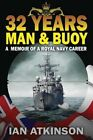 32 Years Man & Buoy by Ian James Atkinson (Paperback, 2013)