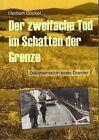 Der zweifache Tod im Schatten der Grenze von Herbert Böckel (2012, Taschenbuch)