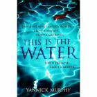 This is the Water by Yannick Murphy (Paperback, 2014)