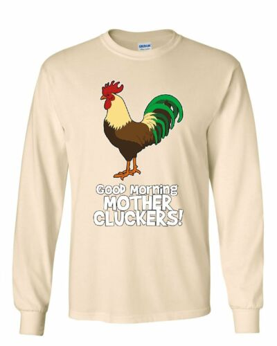 Good Morning Mother Cluckers Long Sleeve T-Shirt Funny Adult Humor Rooster Tee
