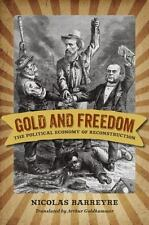 Gold and Freedom: The Political Economy of Reconstruction (A Nation Divided: