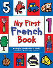 My First French Book: A Bilingual Introduction to Words, Numbers, Shapes and Colours by Pan Macmillan (Paperback, 2007)