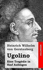 Ugolino : Eine Trag�die in F�nf Aufz�gen by Heinrich von Gerstenberg (2013,...