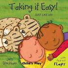 Taking it Easy! by Child's Play International Ltd (Board book, 2007)