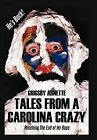 Tales from a Carolina Crazy: Reaching the End of My Rope by Grigsby Arnette (Hardback, 2012)