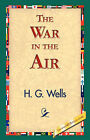 The War in the Air by H G Wells (Paperback / softback, 2007)