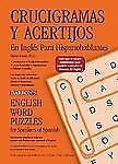 Crucigramas Y Acertijos En Ingl�s Para Hispanohablantes: English Word Puzzles