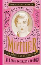 Mother Always Knows Best at Least According to Her: 175 Jokes for the Only Angel