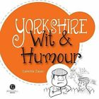 Yorkshire Wit & Humour: Packed with Fun for All the Family by Bradwell Books (Paperback, 2013)