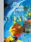 Das waren Zeiten 5. Vielfalt und Einheit Europas von Maximilian Lanzinner, Volker Frielingsdorf, Harald Focke, Traute Petersen und Dieter Brückner (2009, Gebundene Ausgabe)