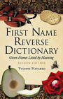 First Name Reverse Dictionary: Given Names Listed by Meaning by Yvonne Navarro (Hardback, 2007)