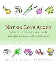 Not on Love Alone: A Year of Delicious Dinners and More for Newlyweds