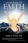 From Fear to Faith by Emily A Francis Phd (Paperback / softback, 2011)