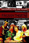 Backwards Into the Future: The Recorded History of the Firesign Theatre by Frederick C Jr Wiebel (Paperback / softback, 2006)
