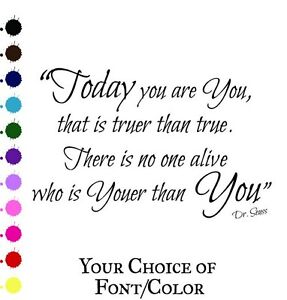 Dr Seuss Youer Than You Quote Vinyl Wall Decal Today Truer True