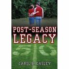 Post-season Legacy 9781434317049 by Carol B. Easley Book