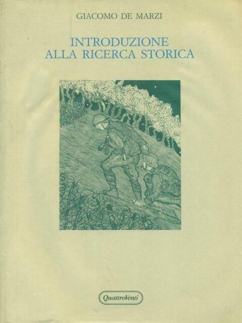 INTRODUZIONE ALLA RICERCA STORICA  DE MARZI GIACOMO QUATTROVENTI 1993