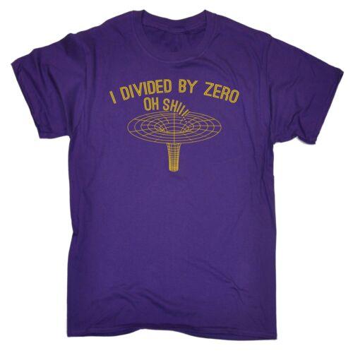 HO diviso per ZERO SCIENZA FISICA geek nerd funny t-shirt Compleanno per lui lei