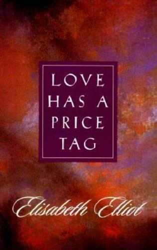 Love Has A Price Tag By Elisabeth Elliot 1998 Trade Paperback Reprint For Sale Online Ebay