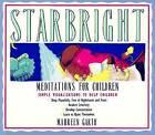 Starbright: Meditations for Children by Maureen Garth (Paperback, 2007)