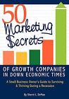 50 Marketing Secrets of Growth Companies in Down Economic Times by Sherre L Demao (Paperback / softback, 2010)